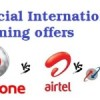 Special International roaming offers:Vodafone, Airtel & BSNL