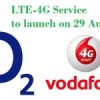 Vodafone and O2 to launch 4G services in UK on 29 Aug with competitive tariffs
